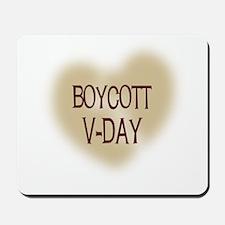 Boycott V-Day Mousepad