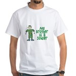 My Brother is a Soldier White T-Shirt