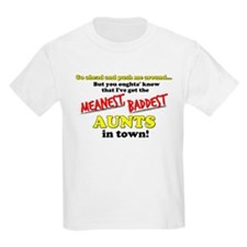 Meanest, Baddest Aunt In Town T-Shirt
