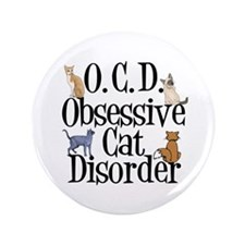 """Obsessive Cat Disorder 3.5"""" Button"""