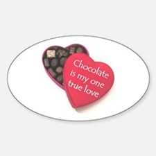 """""""Chocolate is my one true love"""" Oval Decal"""