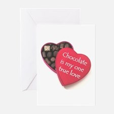 """Chocolate is my one true love"" Greeting Cards (Pa"