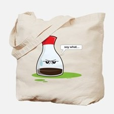 Soy What! Tote Bag