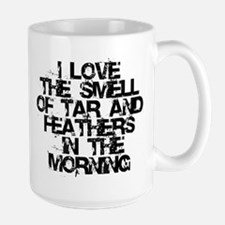 Tar and Feathers in the Morning Large Mug