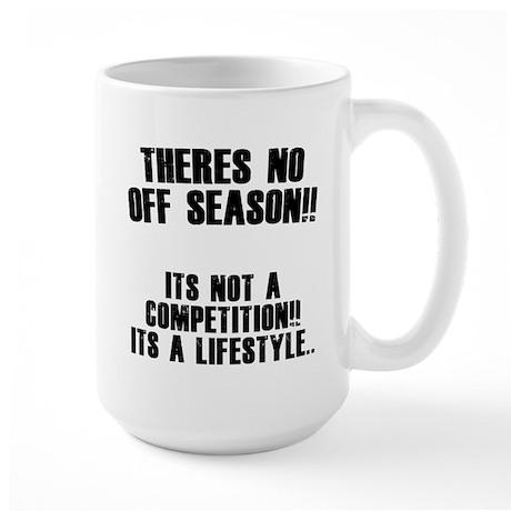 No Off Season Large Mug