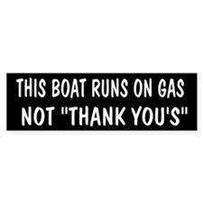THIS BOAT RUNS ON GAS Bumper Sticker