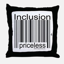 Inclusion Priceless Throw Pillow