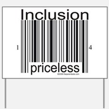 Inclusion Priceless Yard Sign