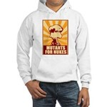 Mutants For Nukes Hooded Sweatshirt
