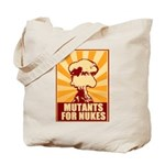 Mutants For Nukes Tote Bag