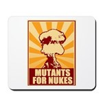Mutants For Nukes Mousepad