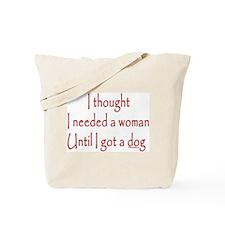 Got a dog! Tote Bag