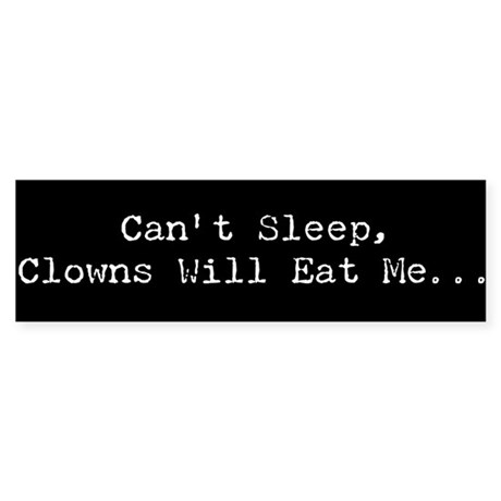 Can't Sleep, Clowns Bumper Sticker