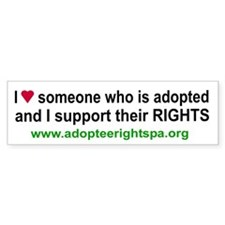 I Love Someone Who is Adopted Bumper Bumper Sticker