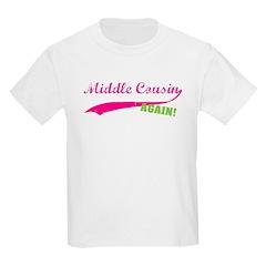 Middle Cousin Again T-Shirt