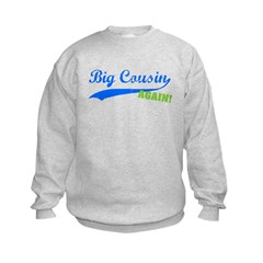 Big Cousin Again Sweatshirt