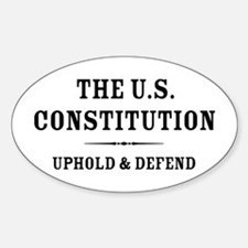 Uphold and Defend The Constitution Decal