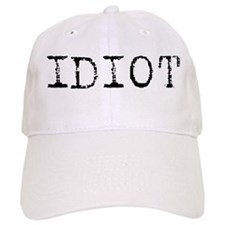 IDIOT (Type) Baseball Cap