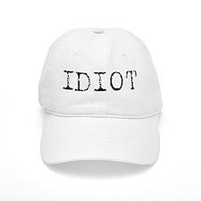 IDIOT (Type) Baseball Cap