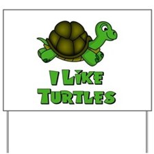 I Like Turtles Yard Sign
