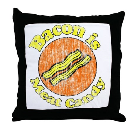 Vintage Bacon is Meat Candy Throw Pillow