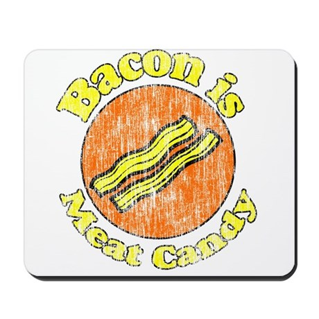 Vintage Bacon is Meat Candy Mousepad