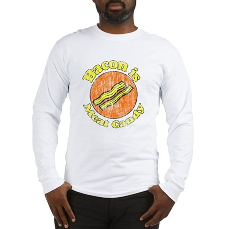 Vintage Bacon is Meat Candy Long Sleeve T-Shirt