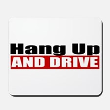 Hang Up And Drive Mousepad