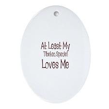 At Least My Tibetan Spaniel L Oval Ornament