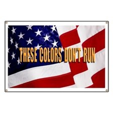 These Colors Don't Run Banner
