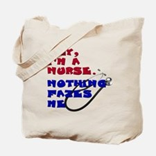 Hey, I'm a nurse. Nothing fazes me. Tote Bag