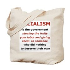 SOCIALISM IS THE GOVERNMENT STEALING... Tote Bag
