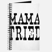 Mama Tried Journal