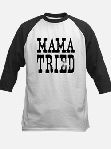 Mama Tried Tee