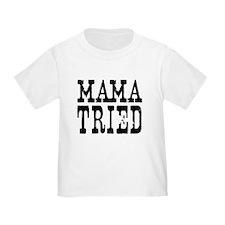 Mama Tried T