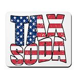 Tax Soda! Mousepad