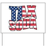 Tax Soda! Yard Sign