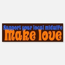 Make Love - Bumper Bumper Sticker