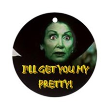 I'LL GET YOU MY PRETTY! Ornament (Round)