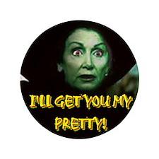 "I'LL GET YOU MY PRETTY! 3.5"" Button"