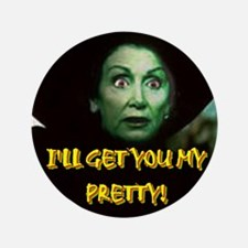 "I'LL GET YOU MY PRETTY! 3.5"" Button"