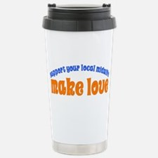 Make Love - Stainless Steel Travel Mug