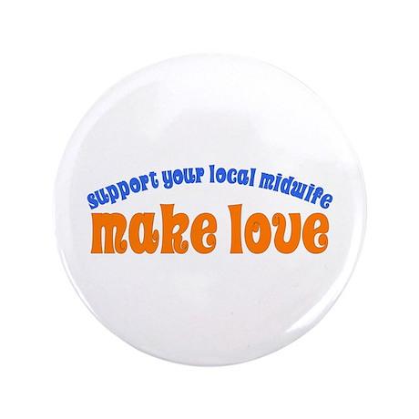 "Make Love - 3.5"" Button"
