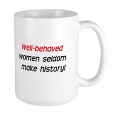 Well-behaved Women Mug