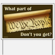 "What Part of ""We the People""? Yard Sign"