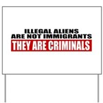 Illegal Aliens Are Not Immigr Yard Sign