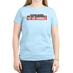 Illegal Aliens Are Not Immigr Women's Light T-Shir