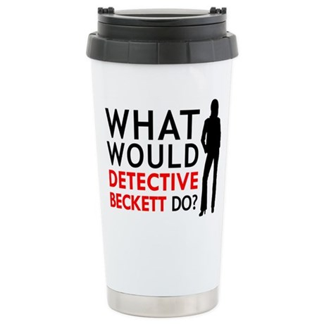 """What Would Detective Beckett Do?"" Stainless Steel"