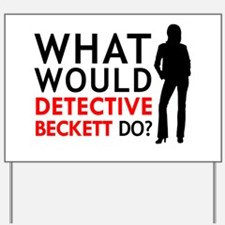 """""""What Would Detective Beckett Do?"""" Yard Sign"""