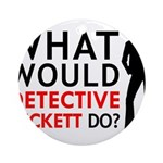 """""""What Would Detective Beckett Do?"""" Ornament (Round"""
